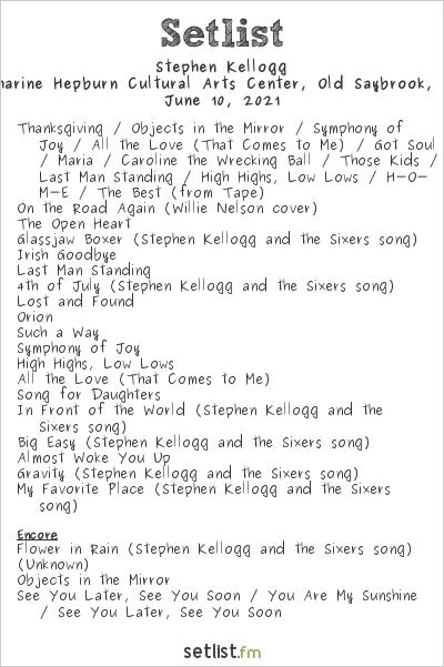 Stephen Kellogg Setlist The Katharine Hepburn Cultural Arts Center, Old Saybrook, CT, USA 2021
