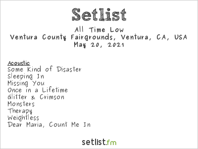 All Time Low Setlist Ventura County Fairgrounds, Ventura, CA, USA 2021