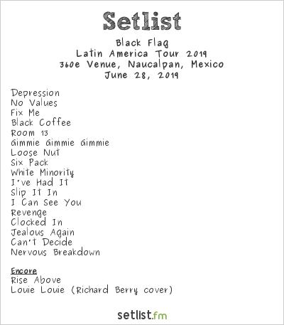 Black Flag Setlist 360e Venue, Naucalpan, Mexico, Latin America Tour 2019