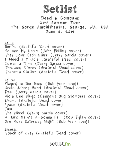 Dead & Company Setlist The Gorge Amphitheatre, George, WA, USA 2019, 2019 Summer Tour