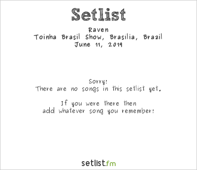 Raven at Toinha Brasil Show, Brasília, Brazil Setlist