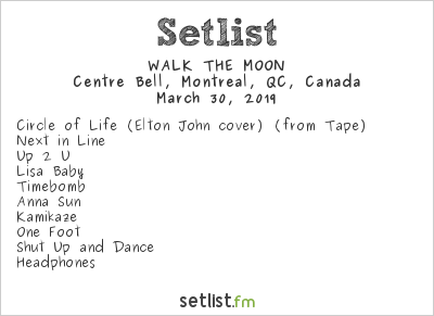 WALK THE MOON Setlist Centre Bell, Montreal, QC, Canada 2019