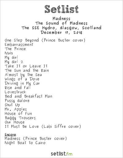 Madness Setlist The SSE Hydro, Glasgow, Scotland 2018, The Sound of Madness