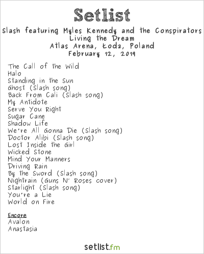 Slash featuring Myles Kennedy and The Conspirators Setlist Atlas Arena, Łódź, Poland 2019, Living the Dream