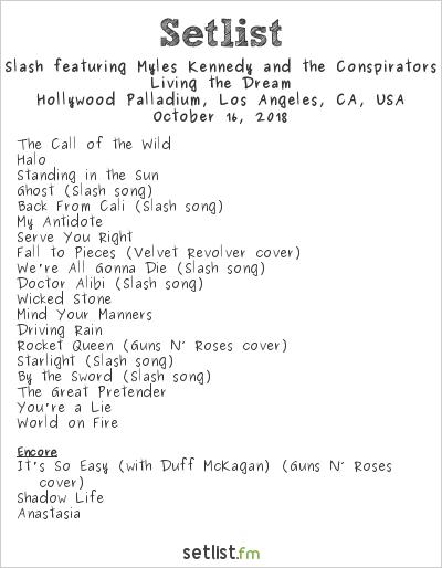 Slash feat. Myles Kennedy & The Conspirators Setlist Hollywood Palladium, Los Angeles, CA, USA 2018, Living the Dream