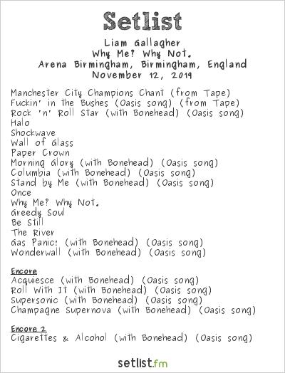 Liam Gallagher Setlist Arena Birmingham, Birmingham, England 2019, Why Me? Why Not.