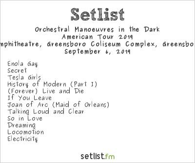 Orchestral Manoeuvres in the Dark Setlist White Oak Amphitheatre, Greensboro Coliseum Complex, Greensboro, NC, USA, American Tour 2019