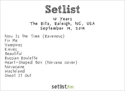 10 Years Setlist The Ritz, Raleigh, NC, USA 2019