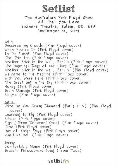 Pink Floyd The Australian Pink Floyd Show Concert Setlist at Elsinore Theatre, Salem on September 14, 2019