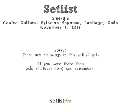 Sinergia at Centro Cultural Estación Mapocho, Santiago, Chile Setlist