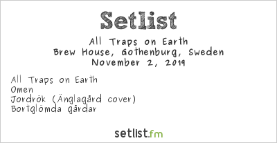 All Traps on Earth Setlist Brew House, Gothenburg, Sweden 2019