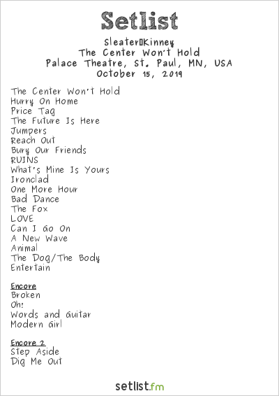 Sleater‐Kinney Setlist Palace Theatre, St. Paul, MN, USA 2019, The Center Won't Hold