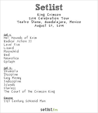 King Crimson Setlist Teatro Diana, Guadalajara, Mexico 2019, 2019 Celebration Tour