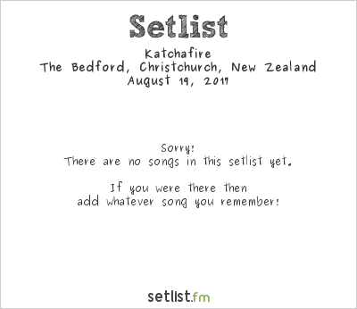 Katchafire at The Bedford, Christchurch, New Zealand Setlist