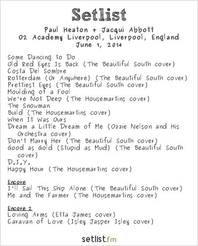 Paul Heaton & Jacqui Abbott Setlist O2 Academy Liverpool, Liverpool, England 2014