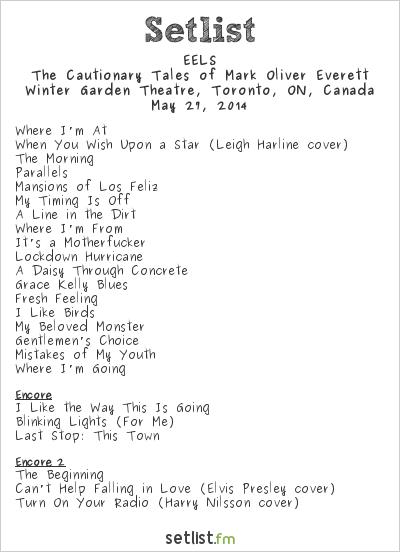 EELS Setlist Winter Garden Theatre, Toronto, ON, Canada 2014