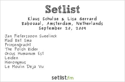 Klaus Schulze & Lisa Gerrard Setlist Rabozaal, Amsterdam, Netherlands 2009