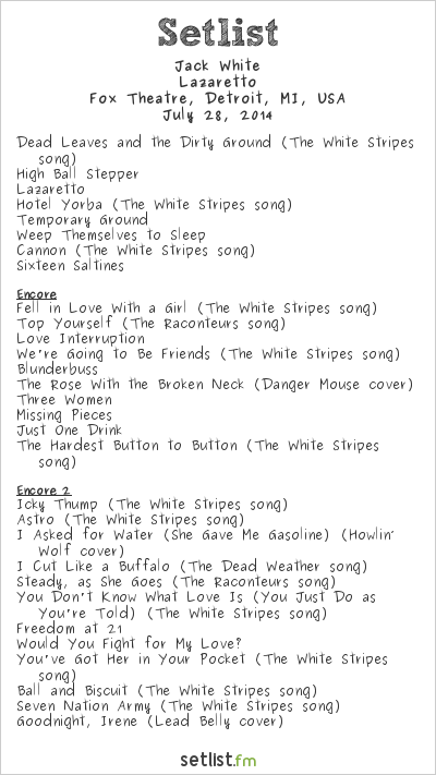 Jack White Setlist Fox Theatre, Detroit, MI, USA 2014, Lazaretto