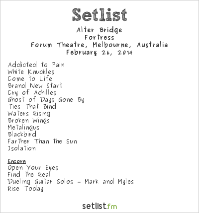 Alter Bridge Setlist Forum Theatre, Melbourne, Australia 2014, Fortress