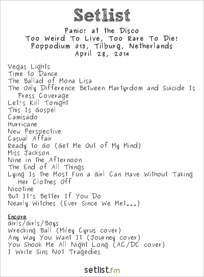 Panic! at the Disco Setlist Poppodium 013, Tilburg, Netherlands 2014, Too Weird To Live, Too Rare To Die!