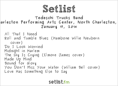Tedeschi Trucks Band Setlist North Charleston Performing Arts Center, North Charleston, SC, USA 2014