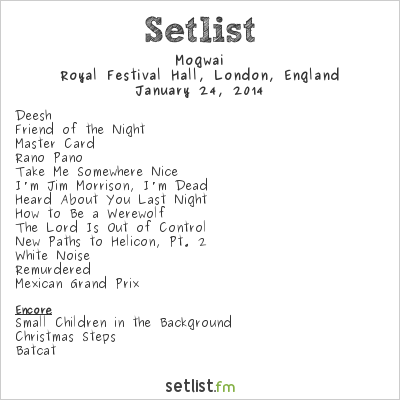 Mogwai Setlist Royal Festival Hall, London, England 2014