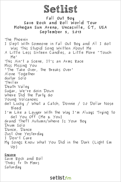 Fall Out Boy Setlist Mohegan Sun Arena, Uncasville, CT, USA 2013, Save Rock and Roll