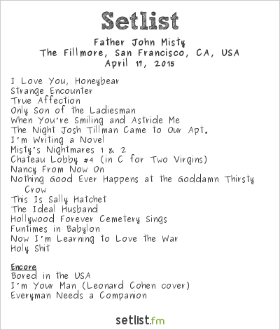 Father John Misty Setlist The Fillmore, San Francisco, CA, USA 2015