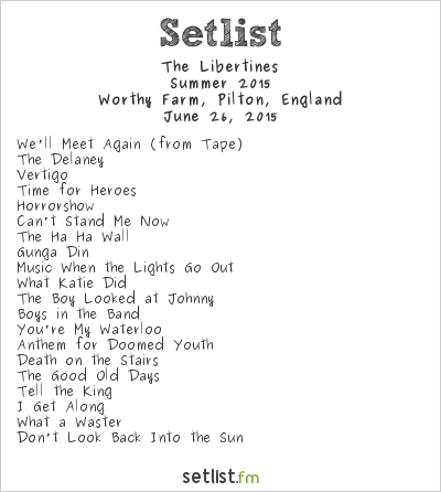 The Libertines Setlist Glastonbury Festival 2015, Summer 2015