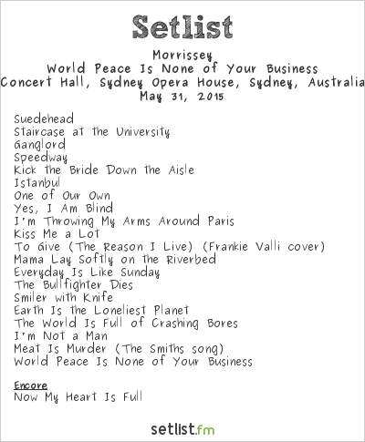 Morrissey Setlist Vivid Live 2015 2015, World Peace Is None of Your Business