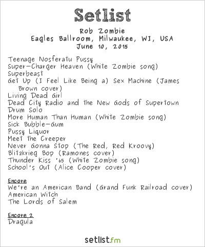Rob Zombie Setlist Eagles Ballroom, Milwaukee, WI, USA 2015