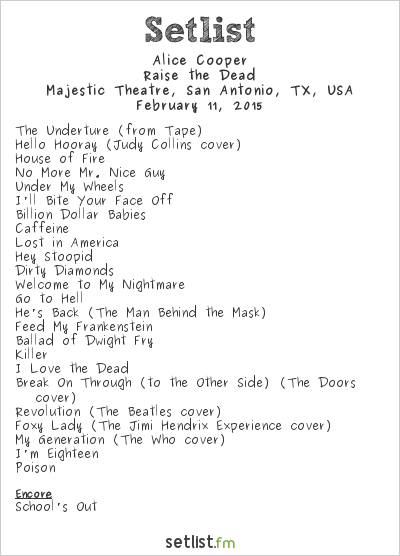 Alice Cooper Setlist Majestic Theatre, San Antonio, TX, USA 2015, Raise the Dead