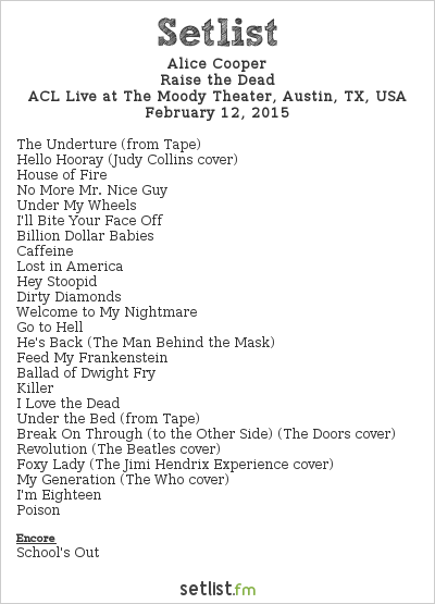 Alice Cooper Setlist The Moody Theater, Austin, TX, USA 2015, Raise the Dead