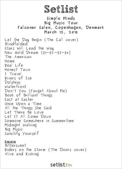 Simple Minds Setlist Falconer Salen, Copenhagen, Denmark 2015, Big Music Tour