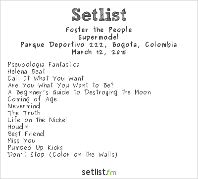 Foster the People Setlist Estéreo Picnic 2015 2015, Supermodel