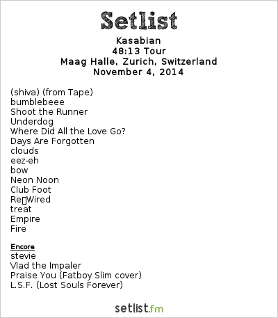 Kasabian Setlist Maag Halle, Zurich, Switzerland 2014, 48:13 Tour