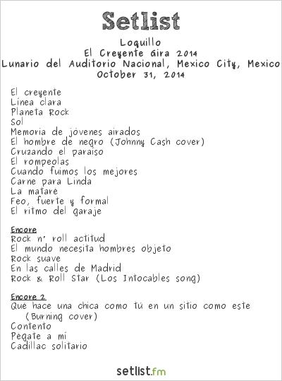 Loquillo Setlist Lunario del Auditorio Nacional, Mexico City, Mexico, El Creyente Gira 2014