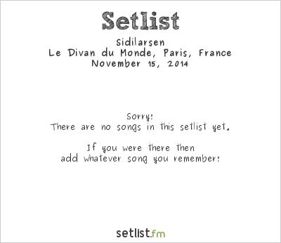 Sidilarsen Setlist Le Divan du Monde, Paris, France 2014