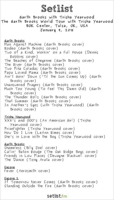 Garth Brooks with Trisha Yearwood Setlist BOK Center, Tulsa, OK, USA 2015, The Garth Brooks World Tour with Trisha Yearwood