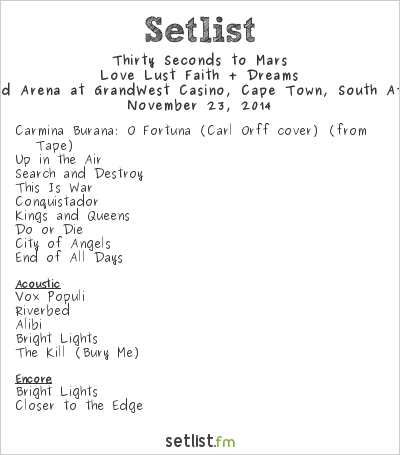 Thirty Seconds to Mars Setlist GrandWest Casino and Entertainment World, Cape Town, South Africa 2014, Love Lust Faith + Dreams