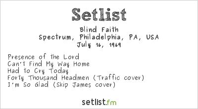 Blind Faith Setlist Spectrum, Philadelphia, PA, USA 1969