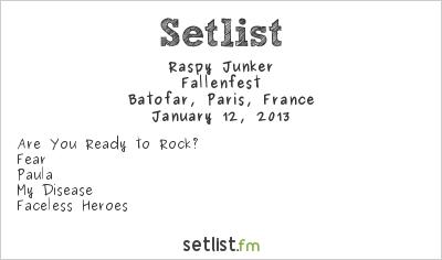 Raspy Junker Setlist Batofar, Paris, France 2013, Fallenfest