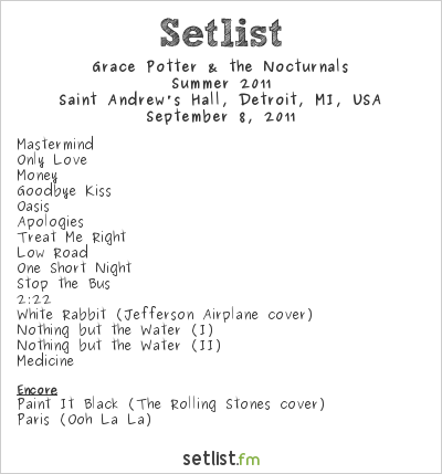 Grace Potter and the Nocturnals Setlist Saint Andrew's Hall, Detroit, MI, USA 2011