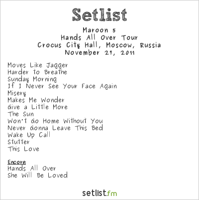 Maroon 5 Setlist Crocus City Hall, Moscow, Russia 2011, Hands All Over Tour