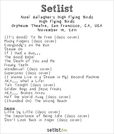 Noel Gallagher's High Flying Birds Setlist Orpheum Theatre, San Francisco, CA, USA 2011, High Flying Birds