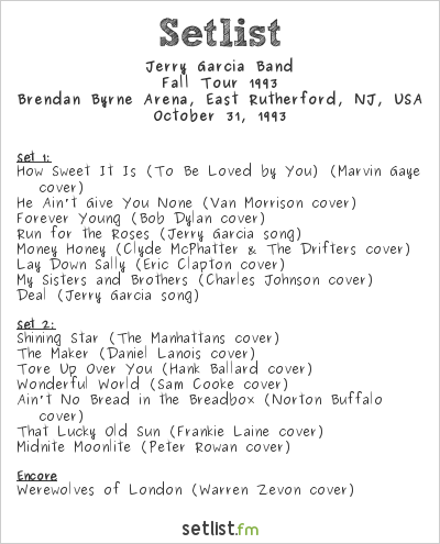 Jerry Garcia Band Setlist Brendan Byrne Arena, East Rutherford, NJ, USA, Fall Tour 1993