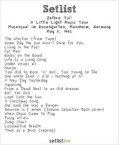 Jethro Tull Setlist Rosengarten, Mannheim, Germany 1992, A Little Light Music Tour
