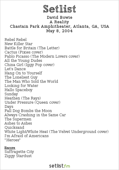 David Bowie Setlist Chastain Park Amphitheater, Atlanta, GA, USA 2004, A Reality Tour