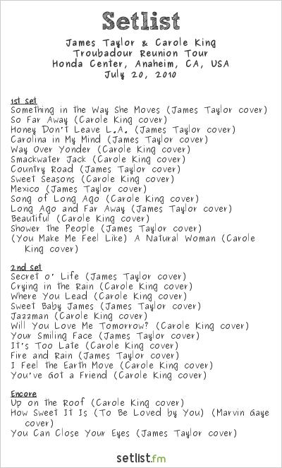 James Taylor & Carole King Setlist Honda Center, Anaheim, CA, USA 2010, Troubadour Reunion Tour