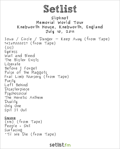 Slipknot Setlist Sonisphere Festival, Knebworth, England 2011, Memorial World Tour